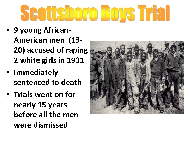 • 9 young African. American men (1320) accused of raping 2 white girls