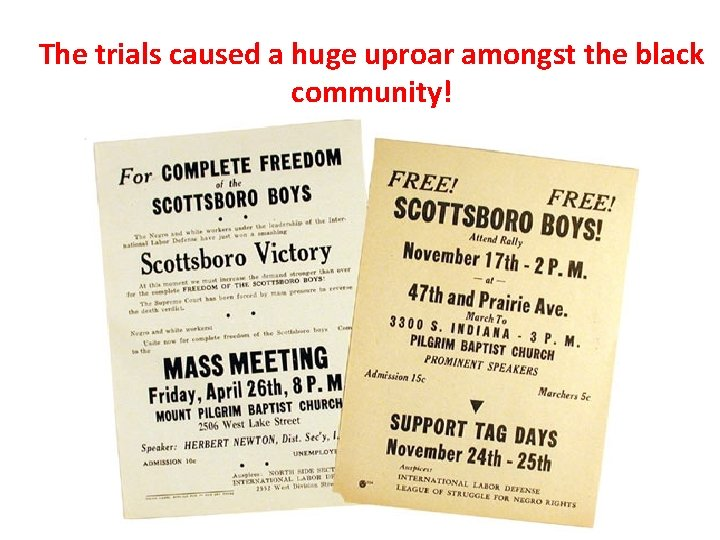 The trials caused a huge uproar amongst the black community!