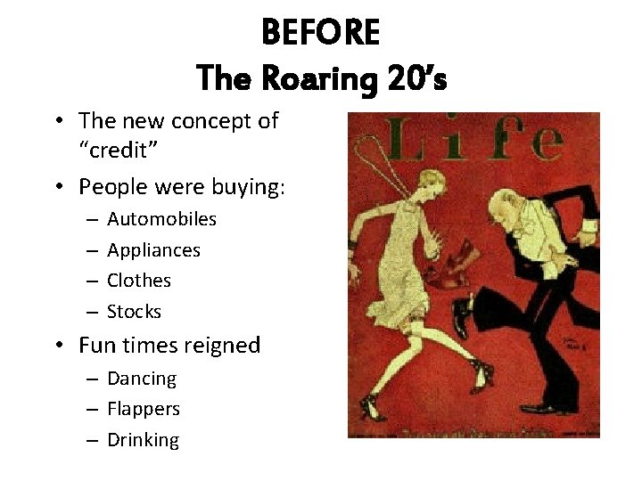 """BEFORE The Roaring 20's • The new concept of """"credit"""" • People were buying:"""