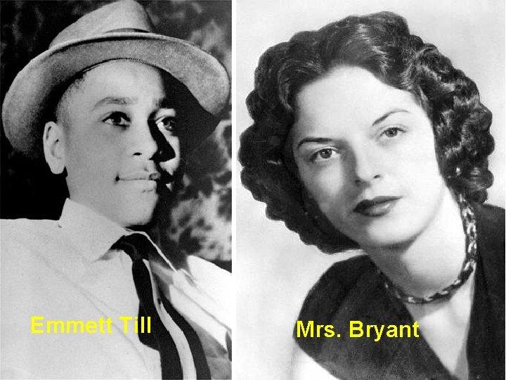 Emmett Till Mrs. Bryant