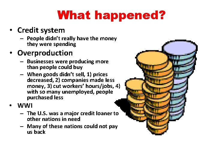 What happened? • Credit system – People didn't really have the money they were