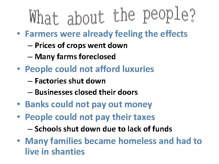 • Farmers were already feeling the effects – Prices of crops went down