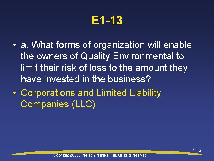 E 1 -13 • a. What forms of organization will enable the owners of