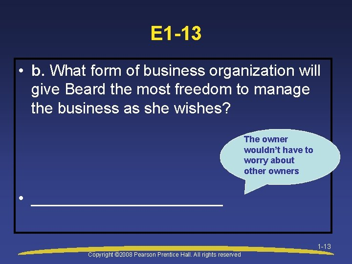 E 1 -13 • b. What form of business organization will give Beard the