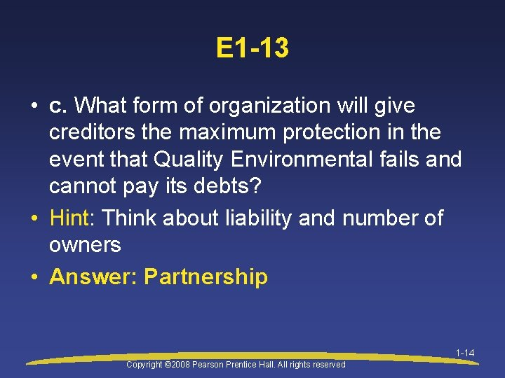 E 1 -13 • c. What form of organization will give creditors the maximum