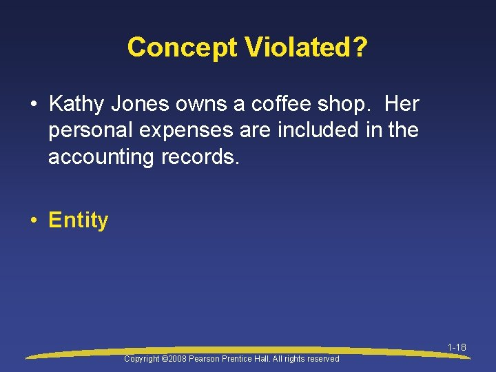 Concept Violated? • Kathy Jones owns a coffee shop. Her personal expenses are included