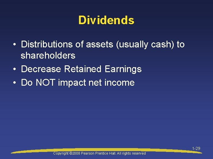 Dividends • Distributions of assets (usually cash) to shareholders • Decrease Retained Earnings •