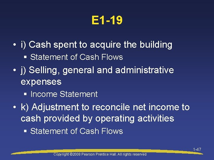 E 1 -19 • i) Cash spent to acquire the building § Statement of