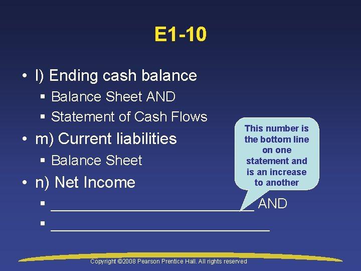 E 1 -10 • l) Ending cash balance § Balance Sheet AND § Statement