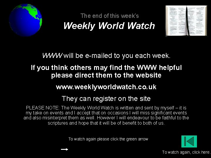 The end of this week's Weekly World Watch WWW will be e-mailed to you