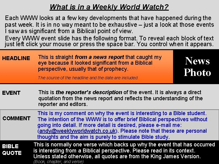 What is in a Weekly World Watch? Each WWW looks at a few key