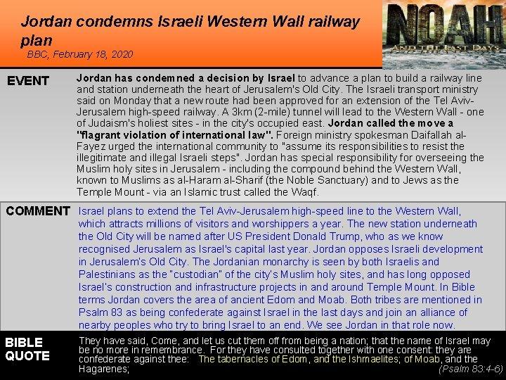 Jordan condemns Israeli Western Wall railway plan BBC, February 18, 2020 EVENT Jordan has