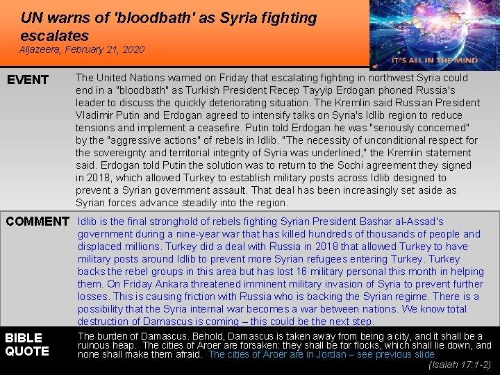 UN warns of 'bloodbath' as Syria fighting escalates Aljazeera, February 21, 2020 EVENT The