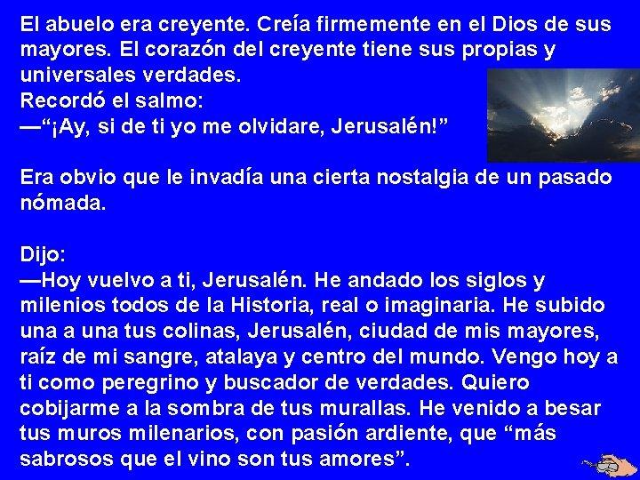 El abuelo era creyente. Creía firmemente en el Dios de sus mayores. El corazón