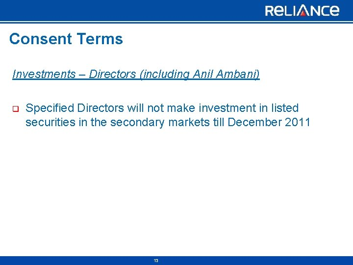Consent Terms Investments – Directors (including Anil Ambani) q Specified Directors will not make