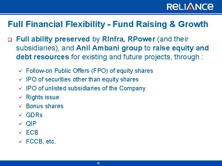 Full Financial Flexibility - Fund Raising & Growth q Full ability preserved by RInfra,