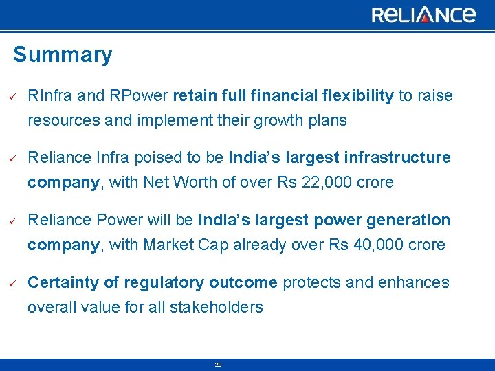 Summary ü ü RInfra and RPower retain full financial flexibility to raise resources and