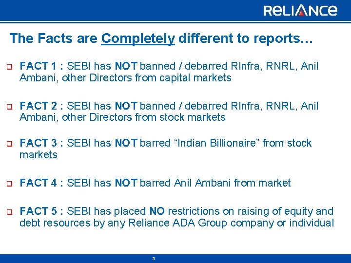 The Facts are Completely different to reports… q FACT 1 : SEBI has NOT