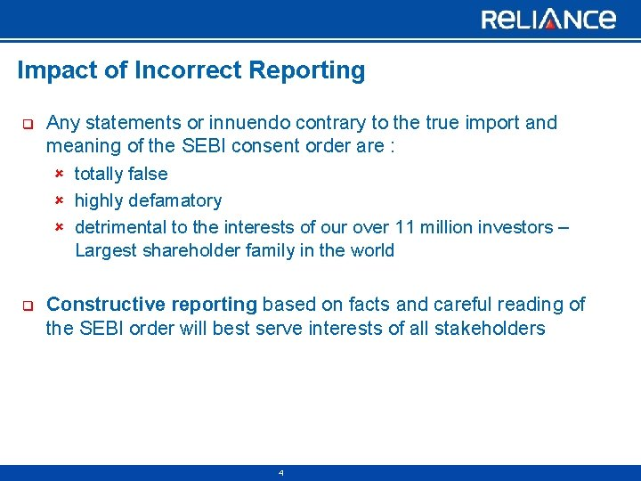 Impact of Incorrect Reporting q Any statements or innuendo contrary to the true import
