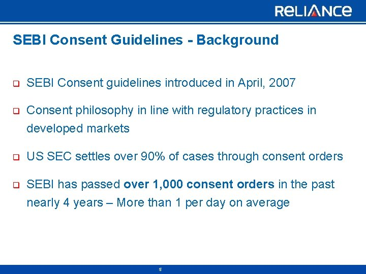 SEBI Consent Guidelines - Background q SEBI Consent guidelines introduced in April, 2007 q