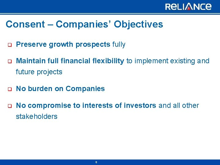 Consent – Companies' Objectives q Preserve growth prospects fully q Maintain full financial flexibility