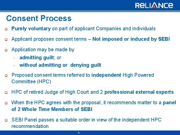 Consent Process q Purely voluntary on part of applicant Companies and individuals q Applicant