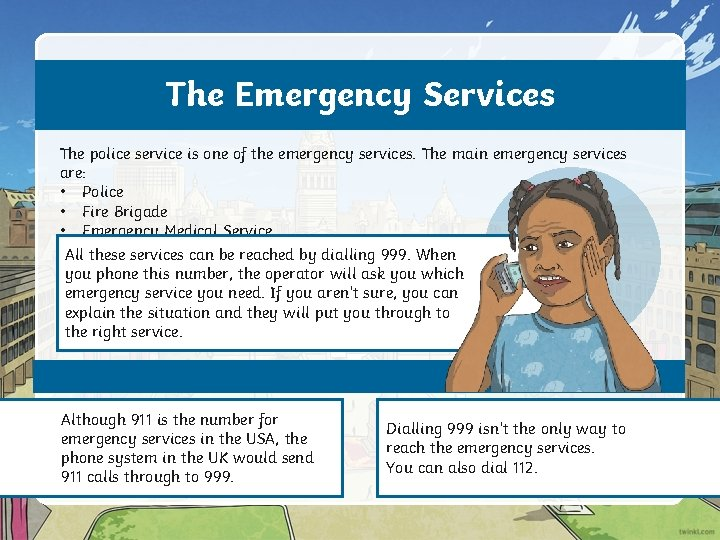 The Emergency Services The police service is one of the emergency services. The main