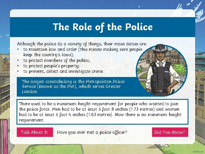 The Role of the Police Although the police do a variety of things, their