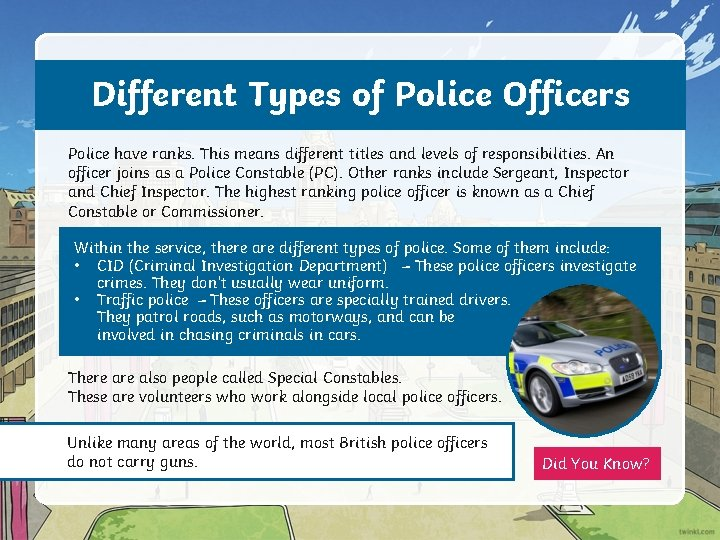 Different Types of Police Officers Police have ranks. This means different titles and levels