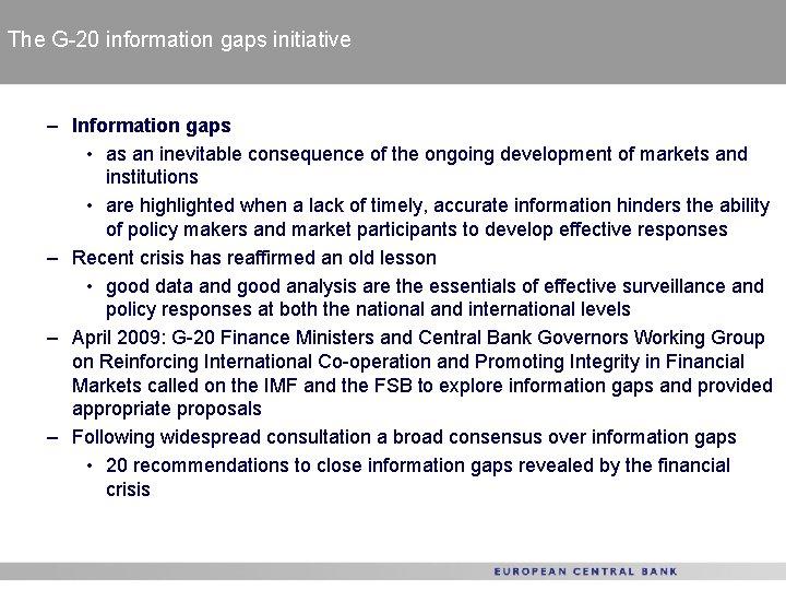 The G-20 information gaps initiative – Information gaps • as an inevitable consequence of