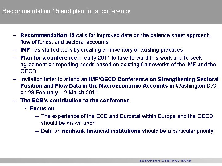Recommendation 15 and plan for a conference – Recommendation 15 calls for improved data