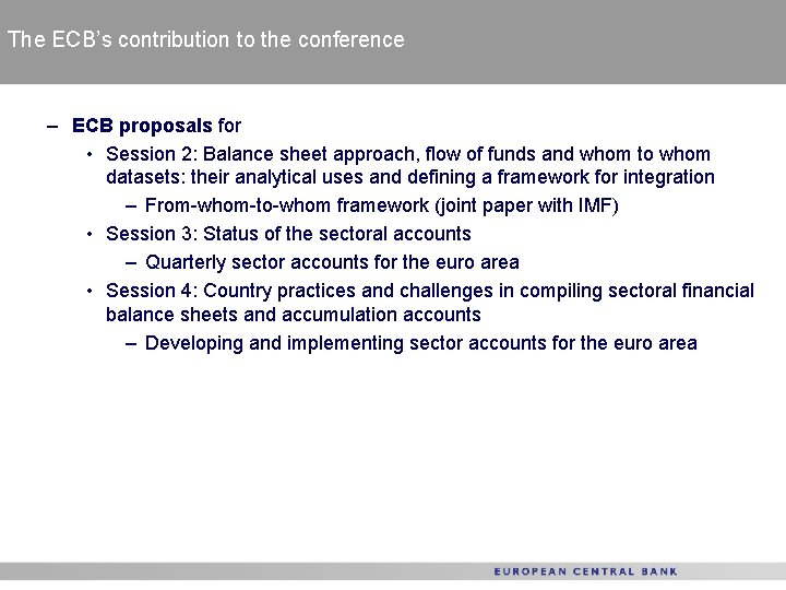 The ECB's contribution to the conference – ECB proposals for • Session 2: Balance