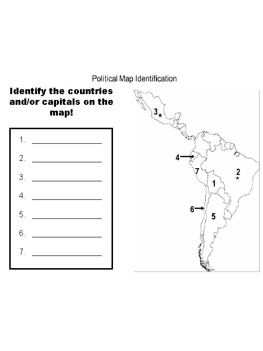 Identify the countries and/or capitals on the map! 1. ________ 2. ________ 3. ________