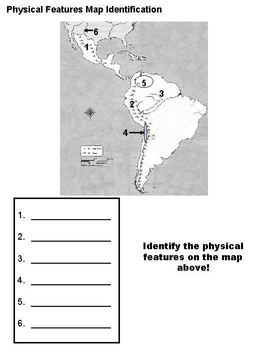 Physical Features Map Identification 6 1 5 3 2 4 1. ________ 2. ________