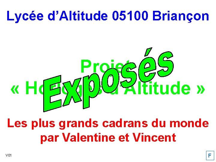 Lycée d'Altitude 05100 Briançon Projet « Horloges d'Altitude » Les plus grands cadrans du