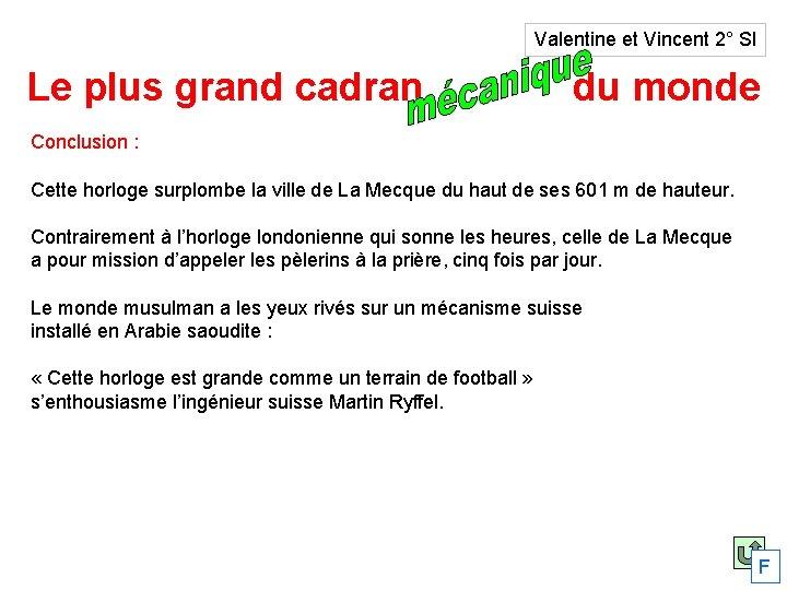 Valentine et Vincent 2° SI Le plus grand cadran solaire du monde Conclusion :