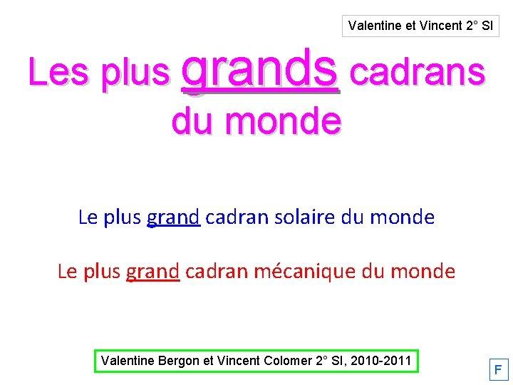 Valentine et Vincent 2° SI Les plus grands cadrans du monde Le plus grand