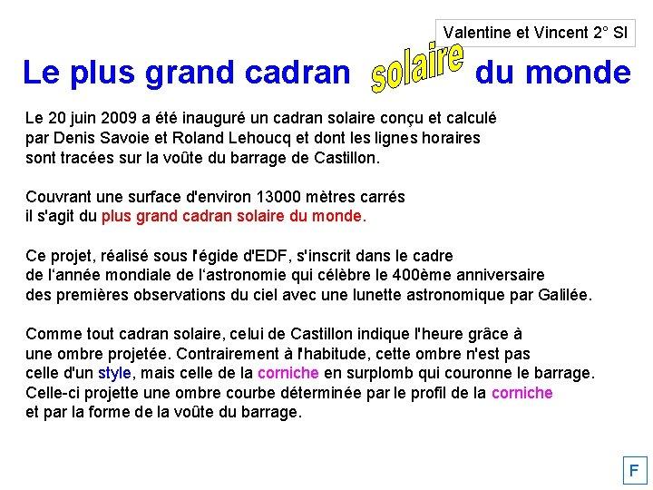 Valentine et Vincent 2° SI Le plus grand cadran solaire du monde Le 20