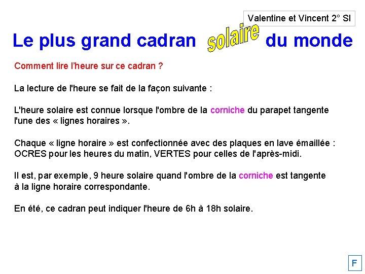 Valentine et Vincent 2° SI Le plus grand cadran solaire du monde Comment lire