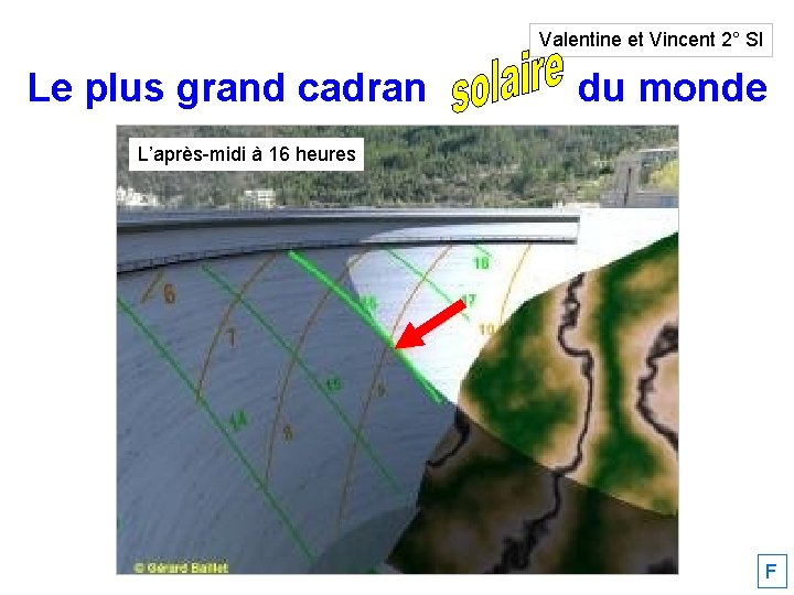 Valentine et Vincent 2° SI Le plus grand cadran solaire du monde L'après-midi à