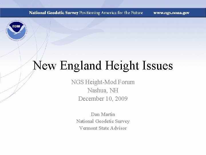 New England Height Issues NGS Height-Mod Forum Nashua, NH December 10, 2009 Dan Martin