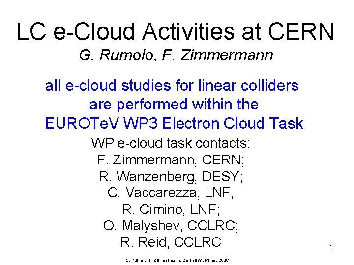 LC e-Cloud Activities at CERN G. Rumolo, F. Zimmermann all e-cloud studies for linear