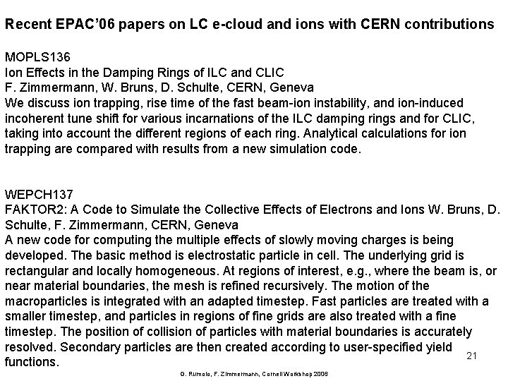 Recent EPAC' 06 papers on LC e-cloud and ions with CERN contributions MOPLS 136