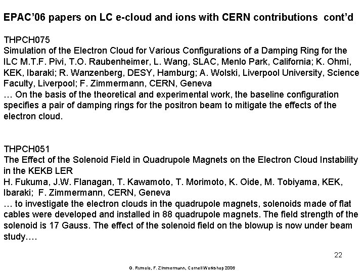 EPAC' 06 papers on LC e-cloud and ions with CERN contributions cont'd THPCH 075