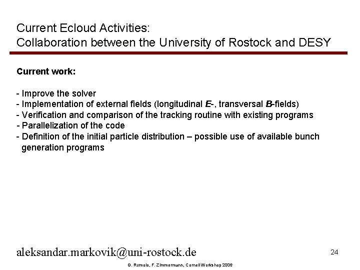 Current Ecloud Activities: Collaboration between the University of Rostock and DESY Current work: -