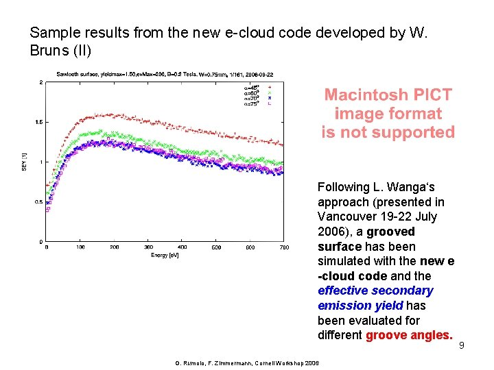 Sample results from the new e-cloud code developed by W. Bruns (II) Following L.