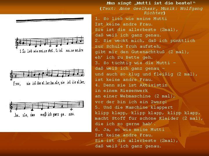 """Man singt """"Mutti ist die beste!"""" (Text: Anne Geelhaar, Musik: Wolfgang Richter) 1. So"""