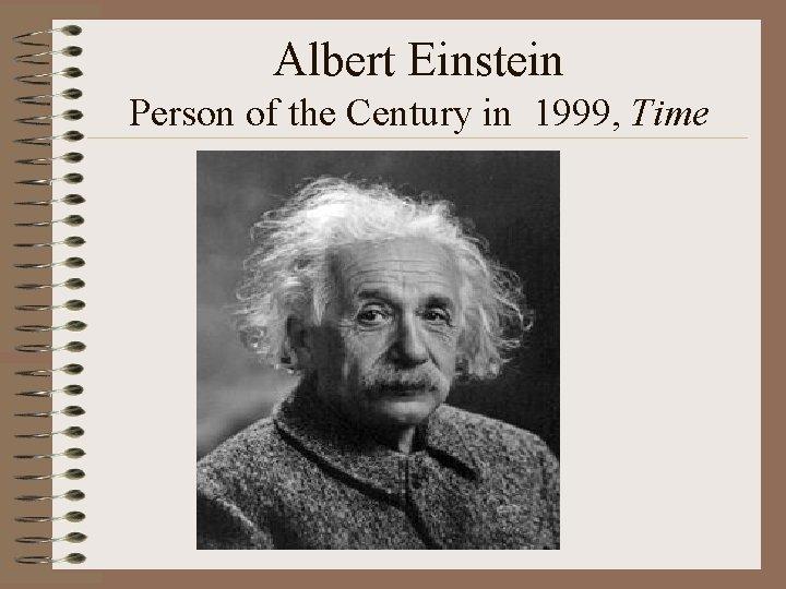 Albert Einstein Person of the Century in 1999, Time