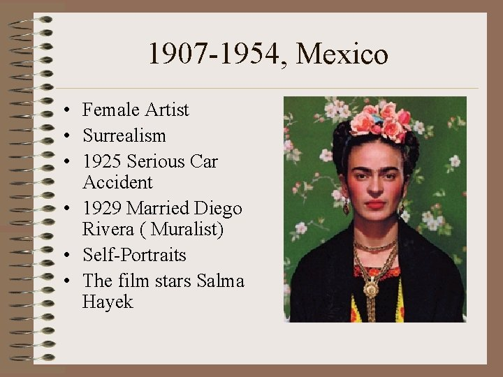 1907 -1954, Mexico • Female Artist • Surrealism • 1925 Serious Car Accident •