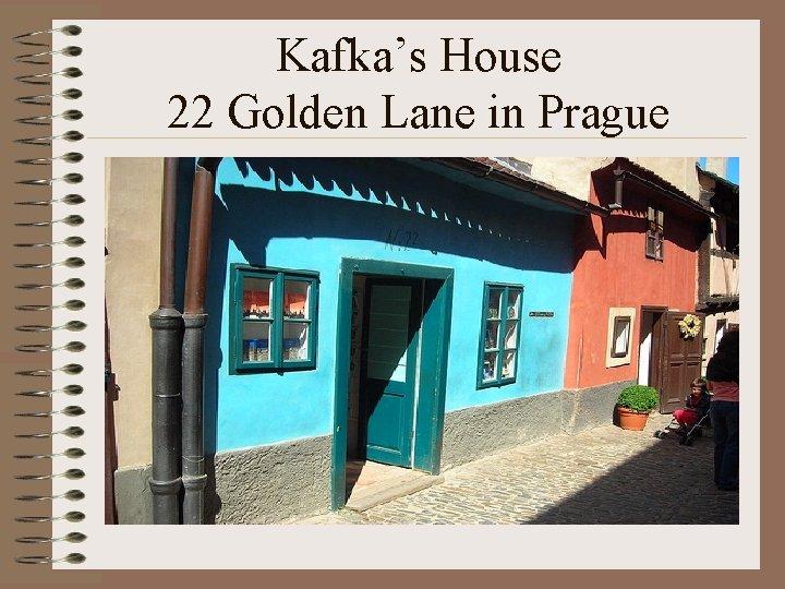 Kafka's House 22 Golden Lane in Prague
